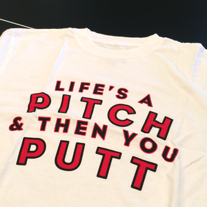 Life's A Pitch 100% Cotton Tee-Shirt