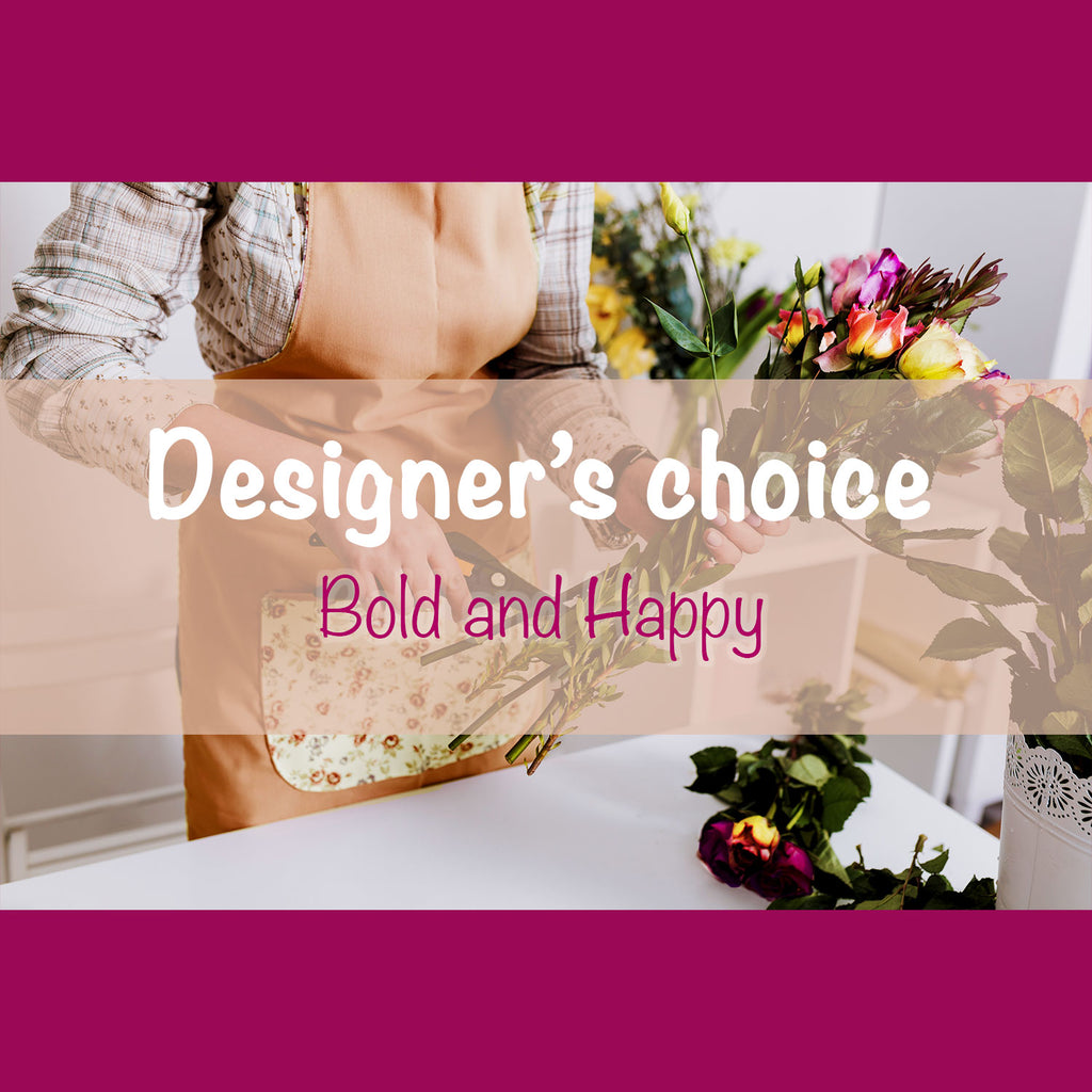 Designer's choice Bold and Happy custom bouquet