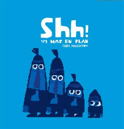 Chris Haughton Pappbok Shh!: vi har en plan
