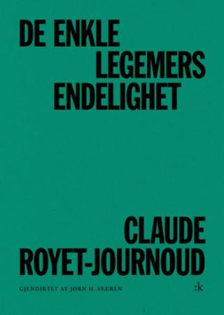 Claude Royet-Journoud Heftet De enkle legemers endelighet