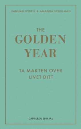 Hannah Widell Innbundet The golden year: ta makten over livet ditt