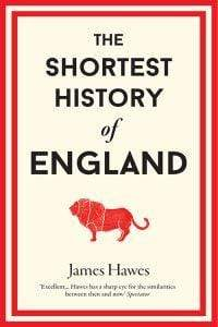 James Hawes Innbundet The shortest history of England