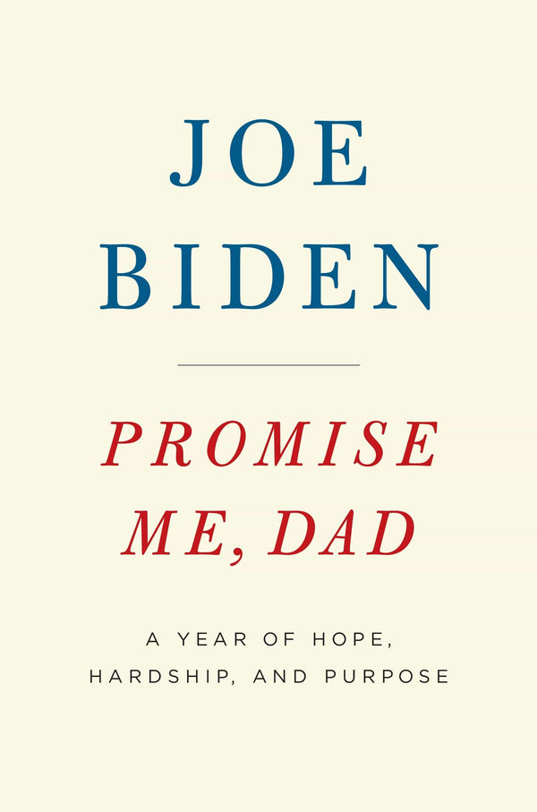Joe Biden Innbundet Promise me, dad: a year of hope, hardship, and purpose