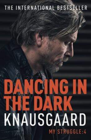 Karl Ove Knausgård Heftet Dancing in the dark: my struggle book 4