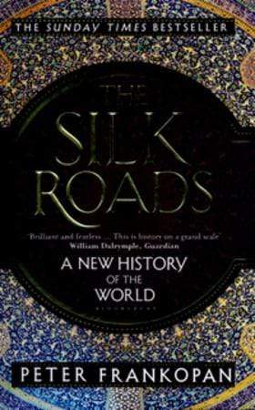 Peter Frankopan Heftet The silk roads: a new history of the world