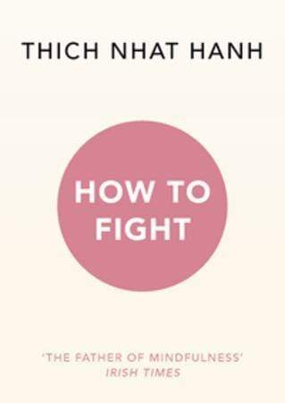 Thích Nh'ât Hanh Heftet How to fight