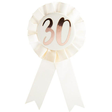 30th BIRTHDAY ROSE GOLD ON WHITE ROSETTE BADGE