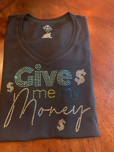 Give Me My $$ Bling Tshirt