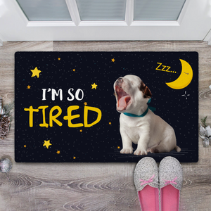 Custom Cute Pet Living Room Doormat Bathroom Mat With Your Pet Photo-I'M SO TIRED