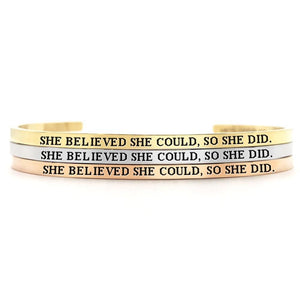 SHE BELIEVED SHE COULD, SO SHE DID -Custom Cuff Bangle