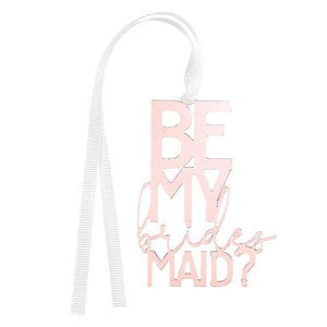 ACRYLIC BOTTLE TAG - BE MY BRIDESMAID?