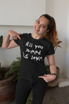 All Your Need  Women T-shirt