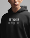 CEO of Your Life Hoodie
