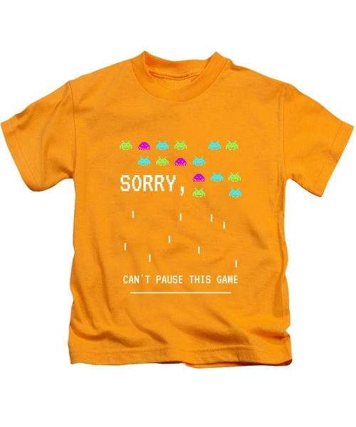 Sorry I Can't Pause This Game - Kids T-Shirt