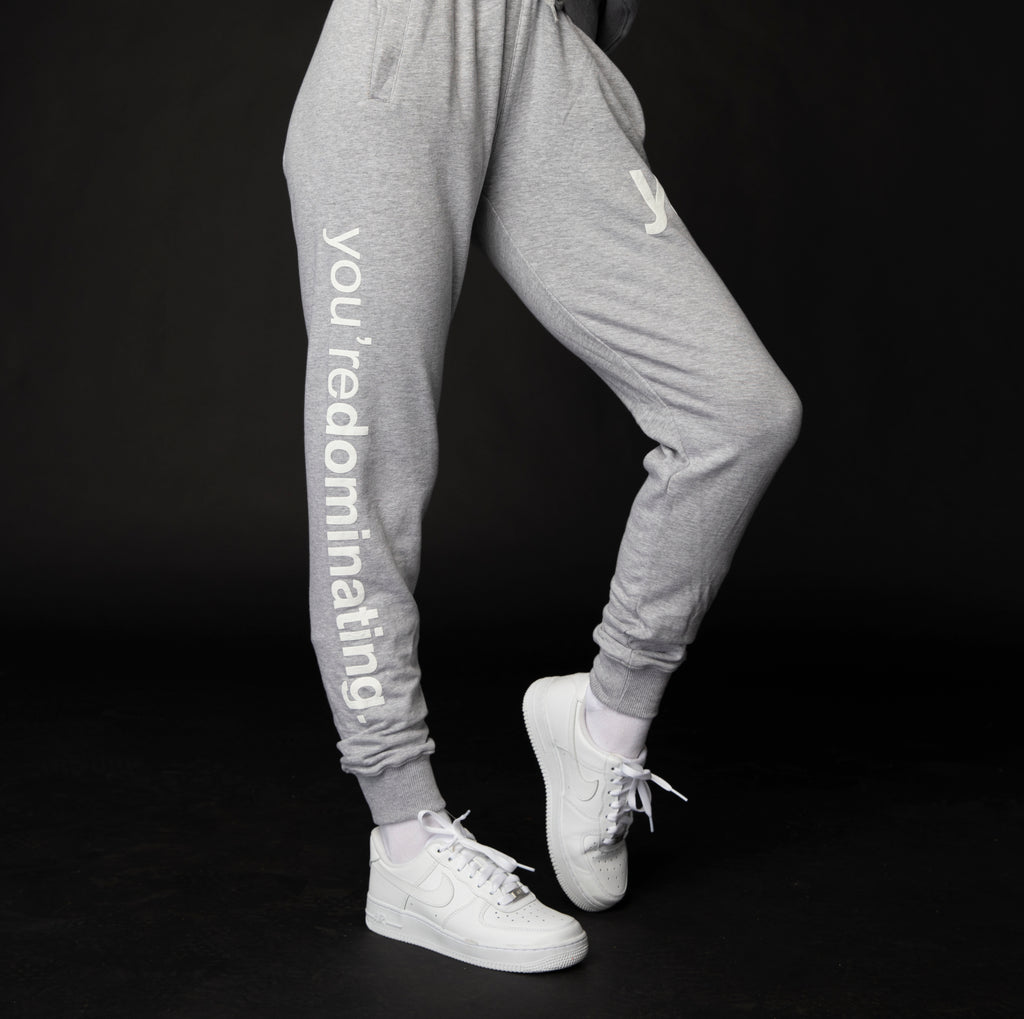 "Grey ""You're Dominating"" Sweatpants"