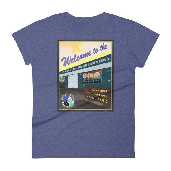 "Revolution Art Shop ""Four Seasons National Park, Last Stop of the Trump Campaign"" Vintage Poster Style Women's t-shirt Heather Blue / S"