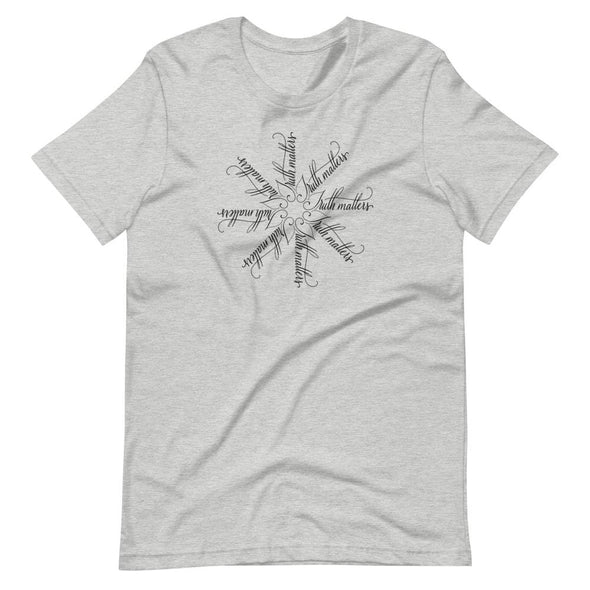 Revolution Art Shop Truth Matters | The Snowflake Collection | Unisex T-Shirt Athletic Heather / S