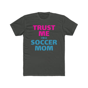 Trust Me, I'm a Soccer Mom - PremiumTees.Co