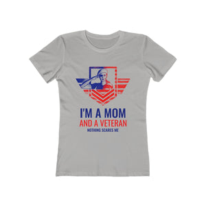 I'm a Mom and a Veteran, Nothing Scares Me! | Super Soft Women's Tee