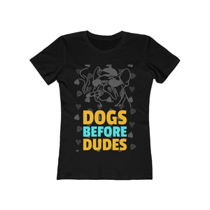 Dogs Before Dudes - Women's Boyfriend Tee | Pet Tee - PremiumTees.Co
