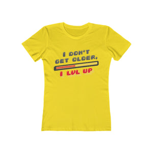 I Don't Get Older, I Level Up | Super Soft Women's Tee