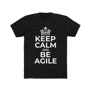 Keep Calm and Be Agile | Super Soft Men's Tee