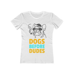 Dogs Before Dudes | Super Soft Women's Tee