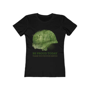 Be Proud Today, Thank You For Your Service | Super Soft Women's Tee