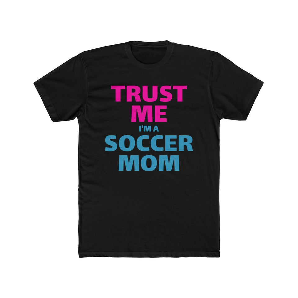 Trust Me, I'm a Soccer Mom | Soccer Tee - PremiumTees.Co