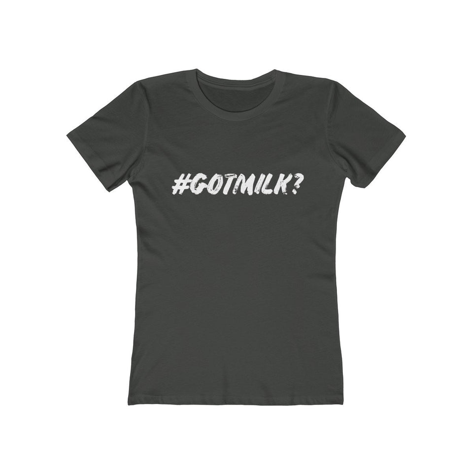 #GotMIlk? Got Milk | Super Soft Women's Tee