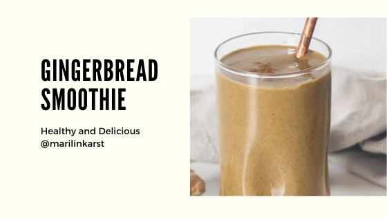 Happy Holidays! Gingerbread Smoothie Recipe