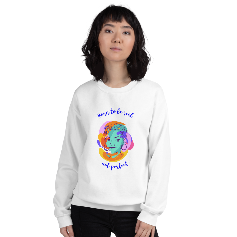 Born To Be Real - Sweat-Shirt - House of BeYouTee