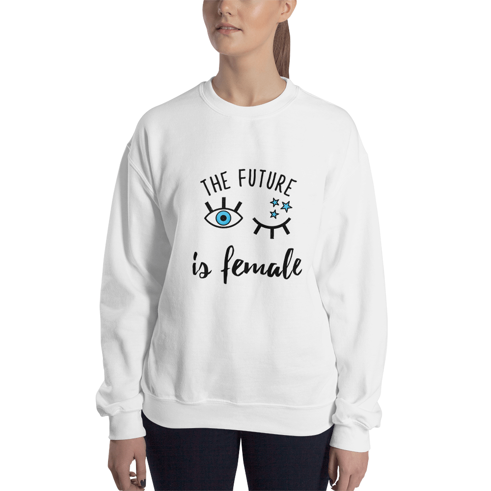The Future Is Female - Sweat-Shirt - House of BeYouTee