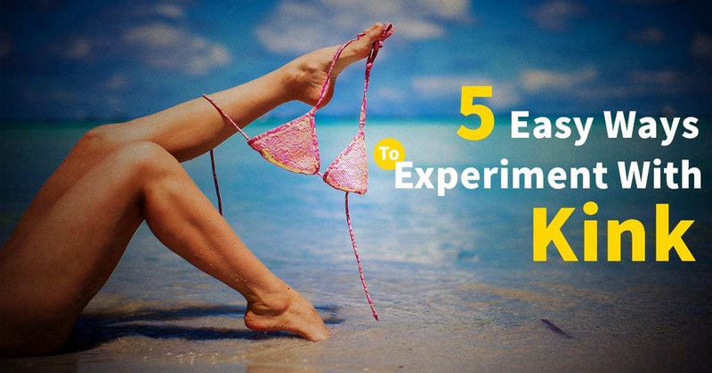 5 Easy Ways To Experiment With Kink | RUNYU SM