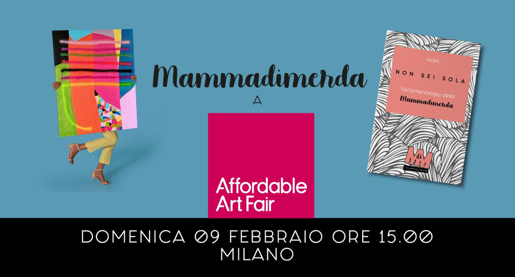 Mammadimerda ad Affordable Art Fair Milano