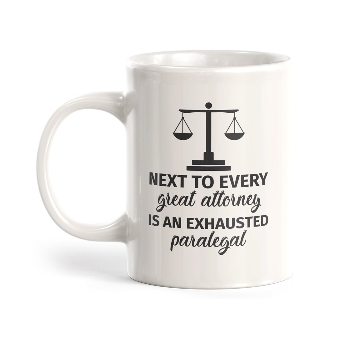 Next to every great Attorney is an exhausted Paralegal Coffee Mug