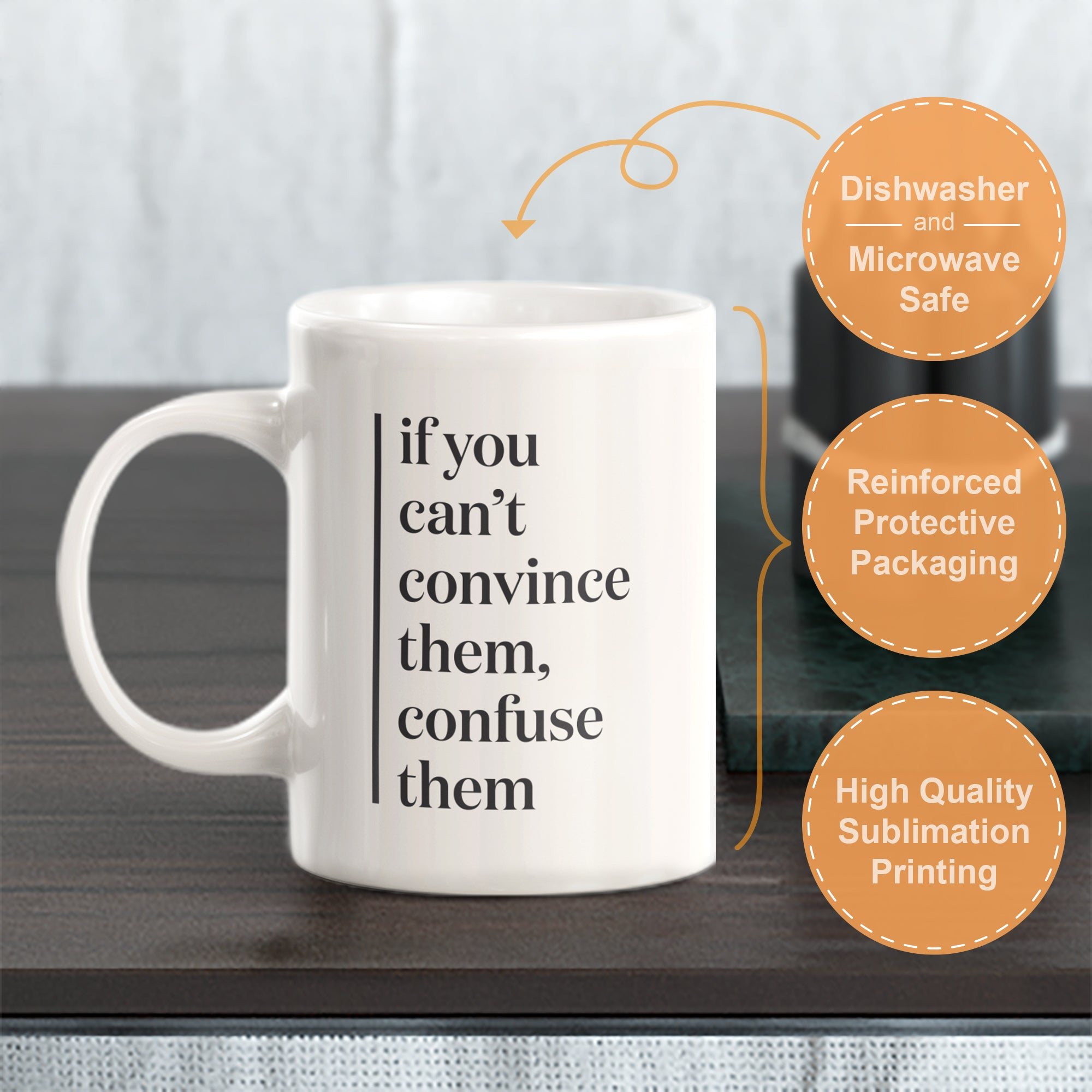 If you can't convince them, confuse them Coffee Mug