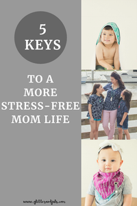 5 Keys to a More Stress-Free Mom Life
