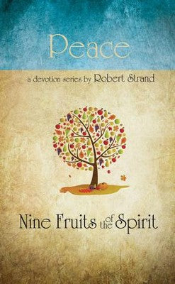 Peace: Nine Fruits of the Spirit Series  BY: ROBERT STRAND