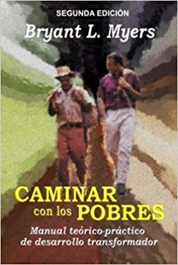Caminar Con Los Pobres 2ª Ed. Paperback– 2005  by Bryant L. Myers (Author)  Be the first to review this item