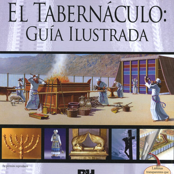 El Tabernáculo: Guía Ilustrada (Illustrated Guide to the Tabernacle)