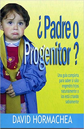 Padre o progenitor? MM (Spanish Edition)  – May 1, 2015  by David Hormachea (Author)