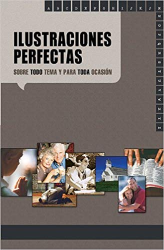 Illustraciones Perfectas Sobre Todo Tema Y Para Toda Occasion/perfect Illustrations For Every Topic And Occasion (Spanish Edition) (