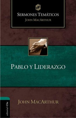 Pablo y liderazgo, Paul and Leadership Spanish  BY: JOHN F. MACARTHUR