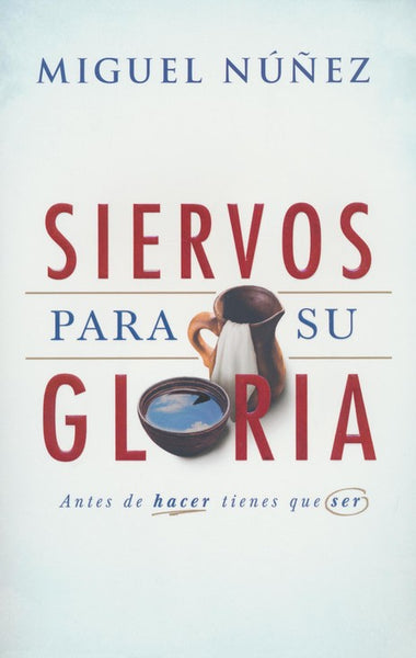 Siervos para Su Gloria (Servants for His Glory)