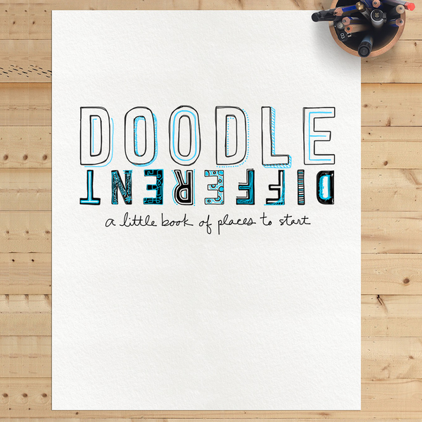 Print at home! Doodle Different: A Little Book Of Places To Start (PDF Printable)
