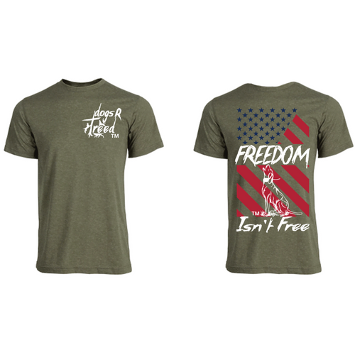 dogsRtreed FREEDOM ISN'T FREE Tee Shirt - Men's Style