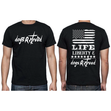 Load image into Gallery viewer, dogsRtreed TEE SHIRT - Life Liberty & dogsRtreed - Short Sleeve