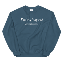 Load image into Gallery viewer, Feeling Inspired - Unisex Sweatshirt