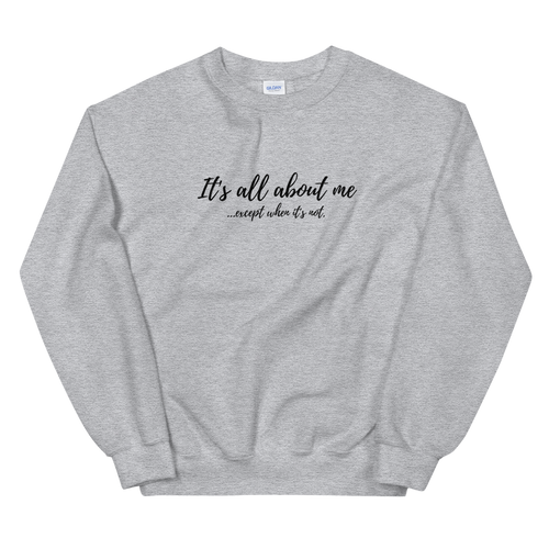 All About Me - Unisex Sweatshirt